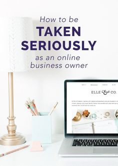 How to be taken seriously as an online business owner Small business success tips #success