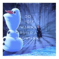 "I love this song, but it breaks my heart... do you wanna build a snowman? c'mon,lets go and play! I never see you any more, come out the door, it's like you've gone away! we used to be best buddies, and now we're not, I wish you would tell me why! do you wanna build a snowman?it dosn't      have to be a snowman. ""go away, Anna"" okay, bye..."
