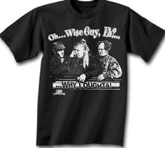 3a0fb2f633 Three Stooges T-shirt Oh..Wise Guy, Eh? Adult Funny Black Tee Shirt