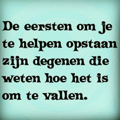 Quotes and Pics 42 Strong Quotes, True Quotes, Best Quotes, Cool Words, Wise Words, Special Love Quotes, Understanding Quotes, Worry Quotes, Dutch Quotes