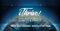 Watch iThrive Series: Rising from the Depths of Diabetes and Obesity For Free - Revealing 9 Part Docuseries