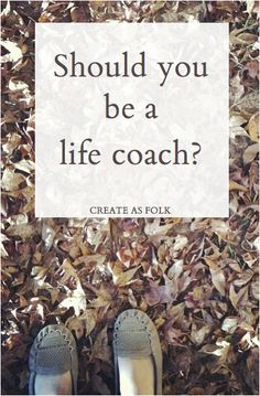 8 common questions and their answers about becoming a life coach. Read here: http://createasfolk.com/getting-started-as-a-life-coach/