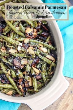 Perfectly roasted green beans and mushrooms, topped with parmesan ...