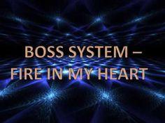 Boss System - Fire In My Heart