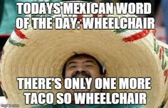 mexican word of the day meme - Google Search