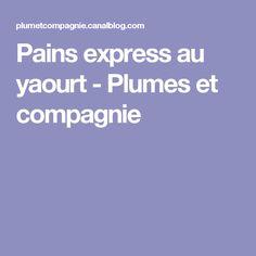 Pains express au yaourt - Plumes et compagnie