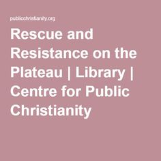 Rescue and Resistance on the Plateau | Library | Centre for Public Christianity. The story of the rescue of thousands of Jews by the mostly protestant Huguenot Christian villagers along the plateau Vivarais-Lignon