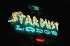 Vintage stardust Lounge sign Cool Neon Signs, Vintage Neon Signs, Neon Light Signs, Floor Drains, Neon Rainbow, Roadside Attractions, Old Signs, Googie, Bright Lights