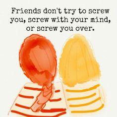 we need to value friendship -- true friendship, though it be rare.