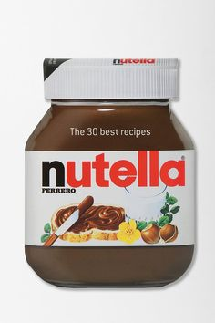 Nutella: The 30 Best Recipes By Ferrero. I love that it's shaped like a Nutella bottle.