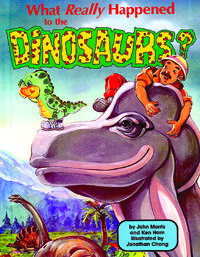 What Really Happened to the Dinosaurs [HC]
