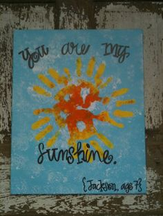 "This is great! handprints sunshine. Going to do this with Henry b/c I've been singing ""You are my sunshine"" to him since he was a newborn!"