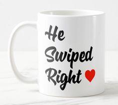 Shop He Swiped Right Mug created by TheDigitalConsultant. Create Your Own, Create Yourself, Mugs For Sale, Mug Designs, Photo Mugs, Microwave, Funny Jokes, Dishwasher, Coffee Mugs
