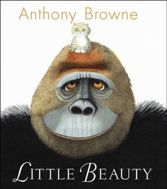 Little Beauty (Book) : Browne, Anthony : When a gorilla who knows sign language tells his keepers that he is lonely, they bring him a very special friend. King Kong, Library Books, My Books, Library Ideas, Anthony Browne, Tiny Cats, Album Jeunesse, Beauty Book, Children's Picture Books