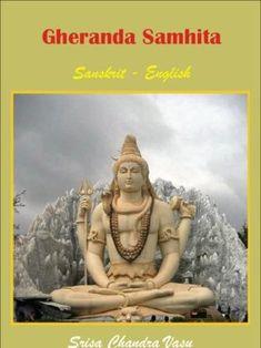 Библиотека сайта Йога намедни. Литература по саморазвитию. Гхеранда самхита - классическая литература по хатха йоге.