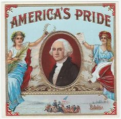 America's Pride Outer Cigar Box Label George Washington Our First President