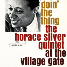 """Follow """"The Blue Note Monthly"""" on Spotify, our monthly mix that explores Blue Note's 77 year deep trove of The Finest In Jazz: http://smarturl.it/BlueNoteMonthly The February edition celebrates the many great live recordings from our catalog such as Horace Silver's """"Doin' The Thing"""" recorded live at The Village Gate in 1961."""