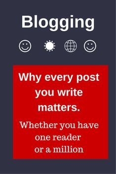 Blogging tips: Why every post you write matters.