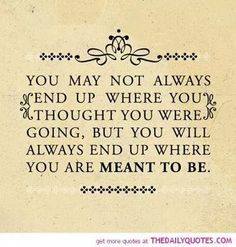 Very reassuring quote when life gets you down! ~ You May Not Always End Up - Live Life Quotes, Love Life Quotes, Live Life Happy Now Quotes, Quotes Thoughts, Life Quotes To Live By, Cute Quotes, Great Quotes, Funny Quotes, Life Thoughts, Daily Quotes, Quote Life