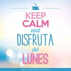 Keep calm and disfruta del lunes