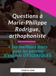 Marie-Philippe Rodrigue, orthophoniste nous donne ses trucs pour aider nos enfants dyslexiques