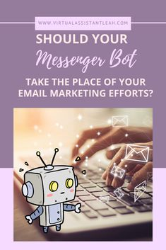 Should Your Chatbot Take the Place of Your Email Marketing Efforts? | Virtual Assistant Leah %