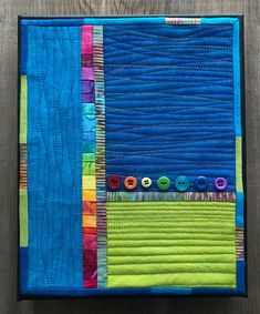 You must not ever stop being whimsical. And you must not, ever, give anyone else the responsibility for your life. Patchwork Quilting, Scrappy Quilts, Mini Quilts, Crazy Quilting, Modern Quilting Designs, Modern Quilt Patterns, Colorful Quilts, Small Quilts, Landscape Art Quilts