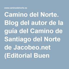 Camino del Norte. Blog del autor de la guía del Camino de Santiago del Norte de Jacobeo.net (Editorial Buen Camino)