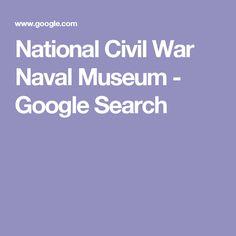 National Civil War Naval Museum - Google Search