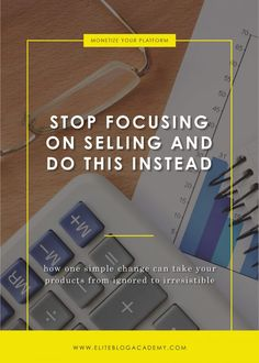 Stop Focusing On #Selling And Do This Instead | Elite Blog Academy | #Blogging 101 | Common Blogging Mistakes | How to Make #Money Blogging | How to Sell a Product | How to Start a Profitable Blog | Selling Your Product | Product Sales