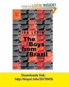 The Boys from Brazil A Novel (Pegasus Classics) (9781605981307) Ira Levin , ISBN-10: 1605981303  , ISBN-13: 978-1605981307 ,  , tutorials , pdf , ebook , torrent , downloads , rapidshare , filesonic , hotfile , megaupload , fileserve