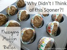 Freezing Muffin Batter - Why Didn't I Think of This Sooner?! Quick and easy directions.