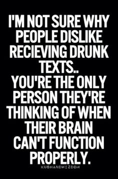Hahahaha. Yes!!! I encourage all hotttt drunk dialers!! Drink and dial me, PLEASE. #DrunkDialersUnite