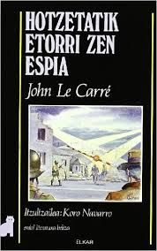 LE CARRÉ, J., Hotzetatik etorri zen espia, Elkar, 1989