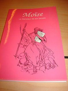 French Children's Bible Story Book about Moses / L'historie de Moise en Francais Fondamental publiee sous le titre MOISE LE LIBERATEUR DE SON PEUPLE