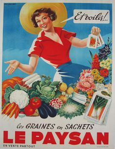 Le Paysan Original Vintage Poster by Gaillard from 1939 France. This original antique poster features a woman in a red blouse and blue skirt, showing a bag of seeds, vegetables and colorful flowers.