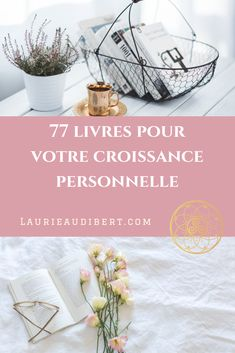 77 books for your personal growth / Laurie Audibert, Business Witch & Holistic Coach for Spiritual Entrepreneurs. Entp, Pretty Words, Books, Business, Communication, Roman, Blogging, Collections, Libros