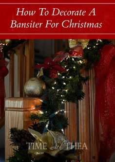 How To Decorate A Banister For Christmas ~ A step-by-step photo tutorial with doable and creative ideas showing how to decorate a banister for Christmas.