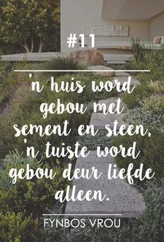 __[Fynbos Vrou/FB] # 11 #Afrikaans #HomeSweetHome Words Quotes, Wise Words, Life Quotes, Qoutes, Sayings, Favorite Quotes, Best Quotes, Awesome Quotes, Afrikaanse Quotes