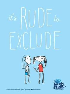 Mean Stinks! It's rude to exclude!