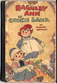 Raggedy Ann In Cookie Land by Johnny Gruelle; published by M.A. Donohue & Company, 1931.