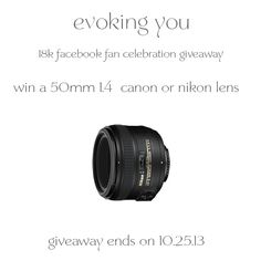 Evoking You 18,000 Facebook Fan Giveaway|Canon & Nikon 50mm 1.4 Lens
