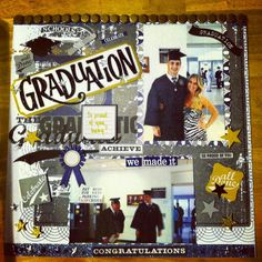 Graduation Scrapbooking page....oh I need to work on this....