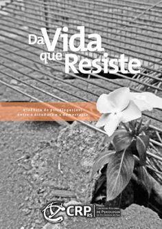 SENDEIRO DAS LETRAS: Da Vida Que Resiste * Antonio Cabral Filho - Rj