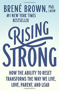 Rising Strong: How the Ability to Reset Transforms the Wa... https://www.amazon.com/dp/081298580X/ref=cm_sw_r_pi_dp_x_jD72yb6KP7JZP