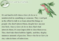 Awesome tumblr thingy that tells you're personality based on your favorite pokemon. Mine's Grovyle and funny thing is, I'm exactly like that XD