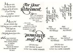 Wonderful variety of Retirement Sentiments in black: Are you really retiring? Or did you just decide to quit while you were ahead? Hope your retirement brings you pleasure. New, exciting dreams to tre