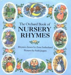 Orchard Book of Nursery Rhymes von Zena Sutherland und weiteren, http://www.amazon.de/dp/0531059030/ref=cm_sw_r_pi_dp_Vx1Itb0SNQ0D6