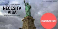 ¿Los guatemaltecos necesitan visa para entrar a Estados Unidos?