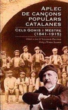 Aplec de cançons populars catalanes : Cels Gomis i Mestres (1841-1915).[Reus] : Carrutxa, 2015